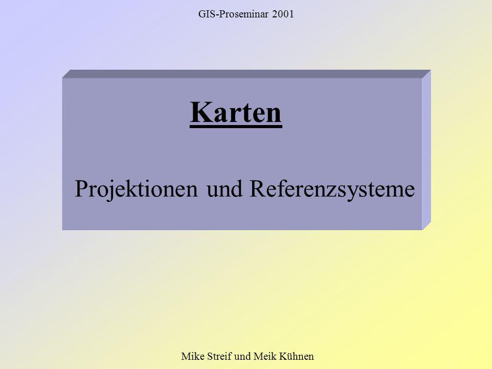 Karten Projektionen und Referenzsysteme GIS-Proseminar 2001
