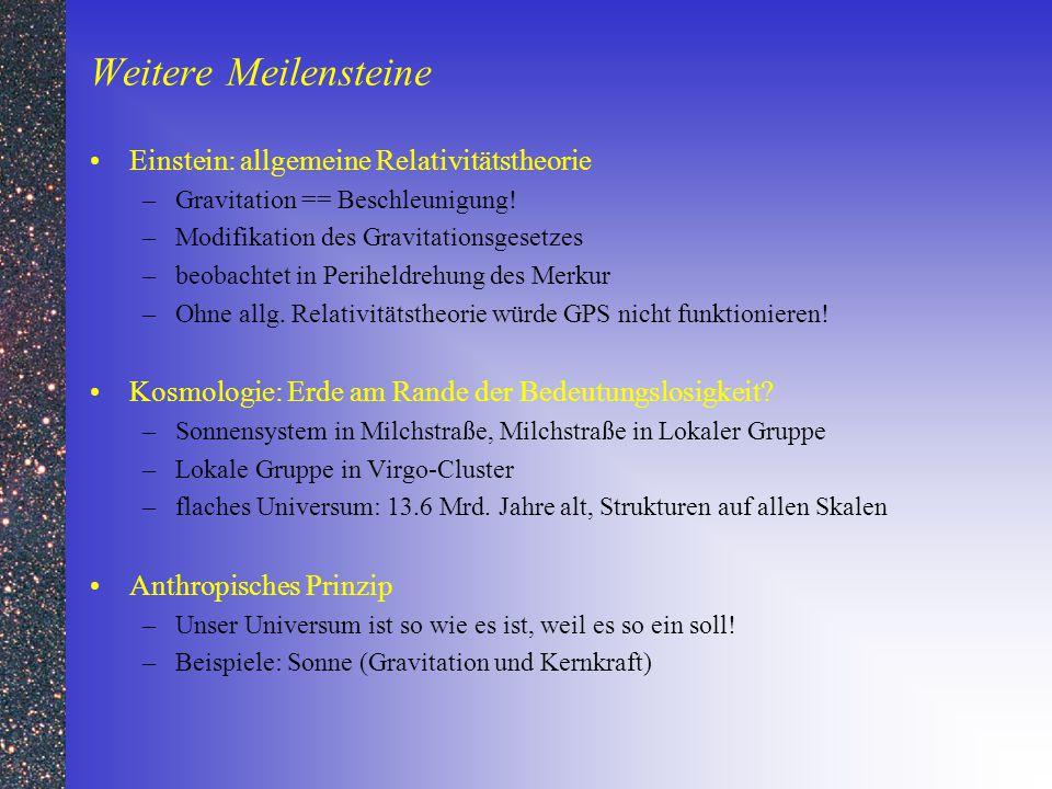 Weitere Meilensteine Einstein: allgemeine Relativitätstheorie