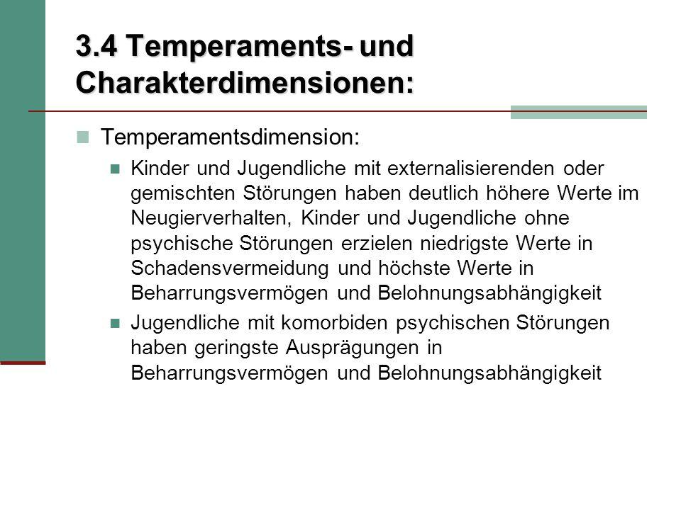 3.4 Temperaments- und Charakterdimensionen: