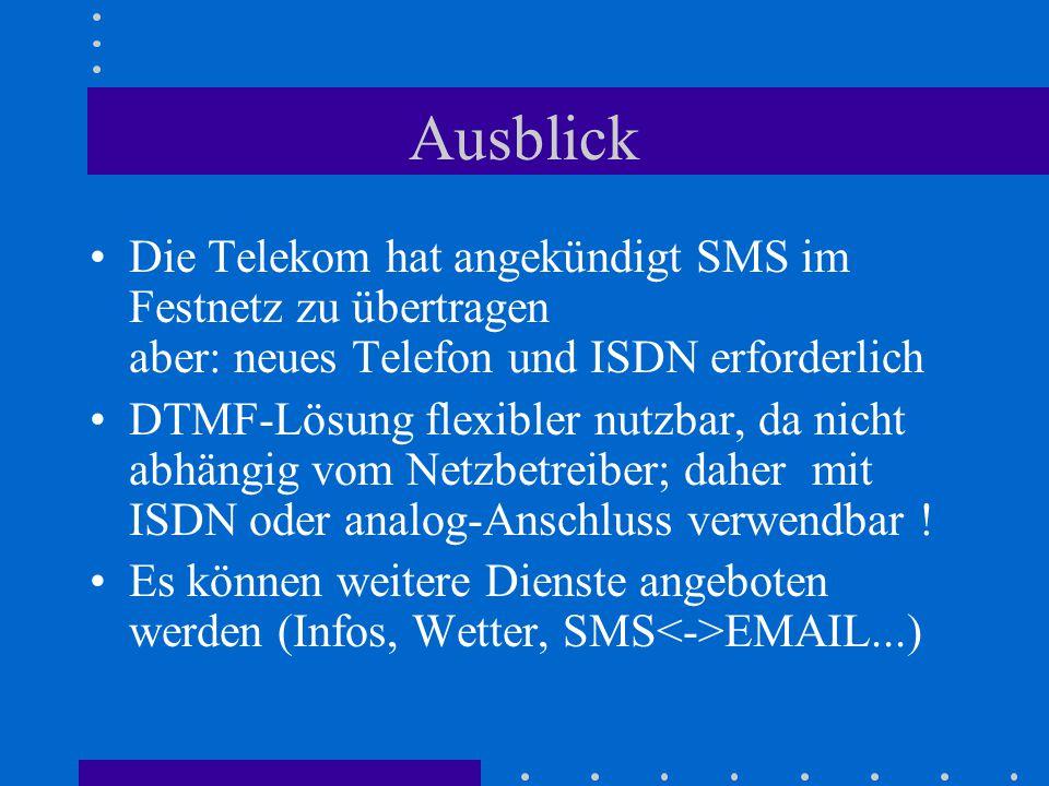 Ausblick Die Telekom hat angekündigt SMS im Festnetz zu übertragen aber: neues Telefon und ISDN erforderlich.