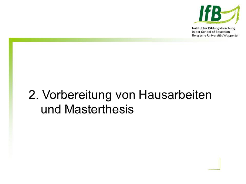 2. Vorbereitung von Hausarbeiten und Masterthesis