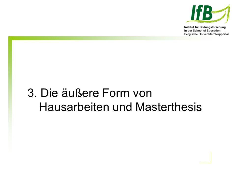 3. Die äußere Form von Hausarbeiten und Masterthesis