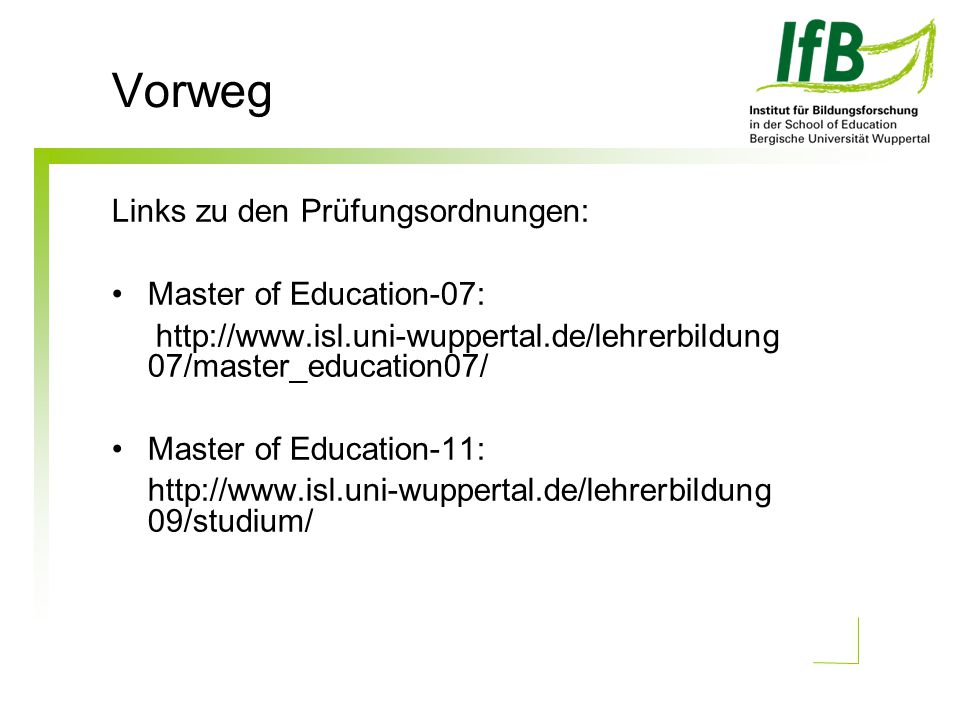 Vorweg Links zu den Prüfungsordnungen: Master of Education-07: