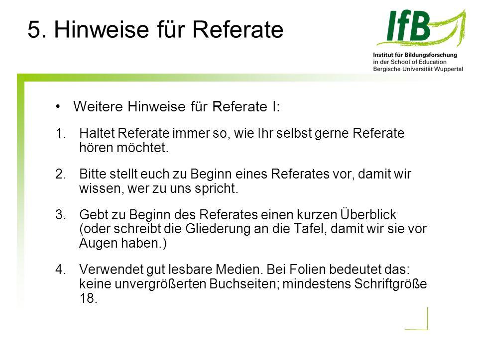 5. Hinweise für Referate Weitere Hinweise für Referate I:
