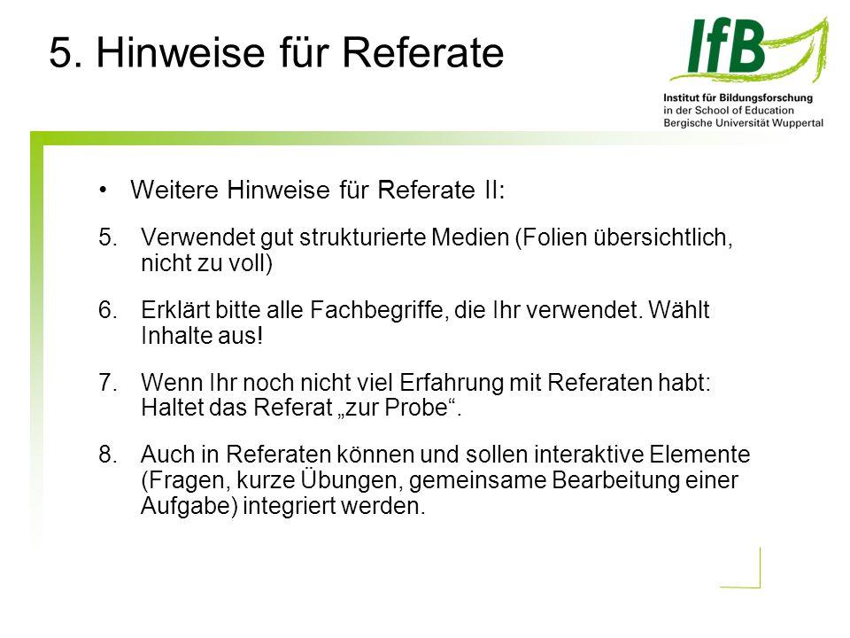 5. Hinweise für Referate Weitere Hinweise für Referate II: