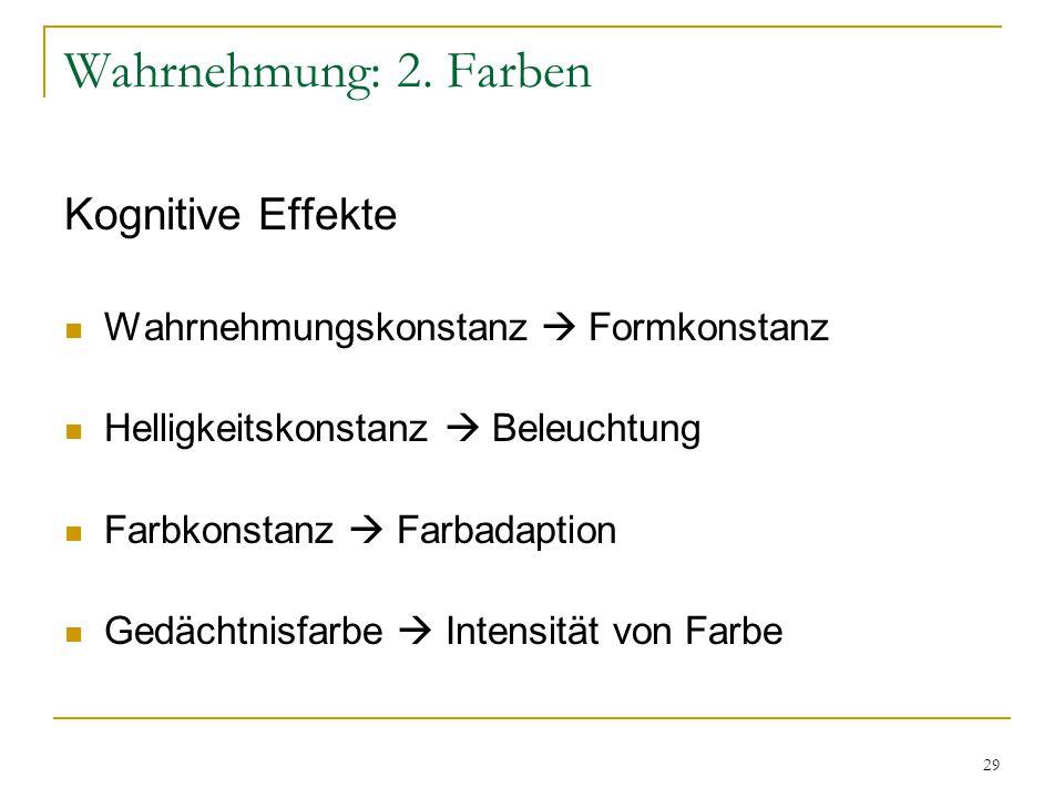 Wahrnehmung: 2. Farben Kognitive Effekte