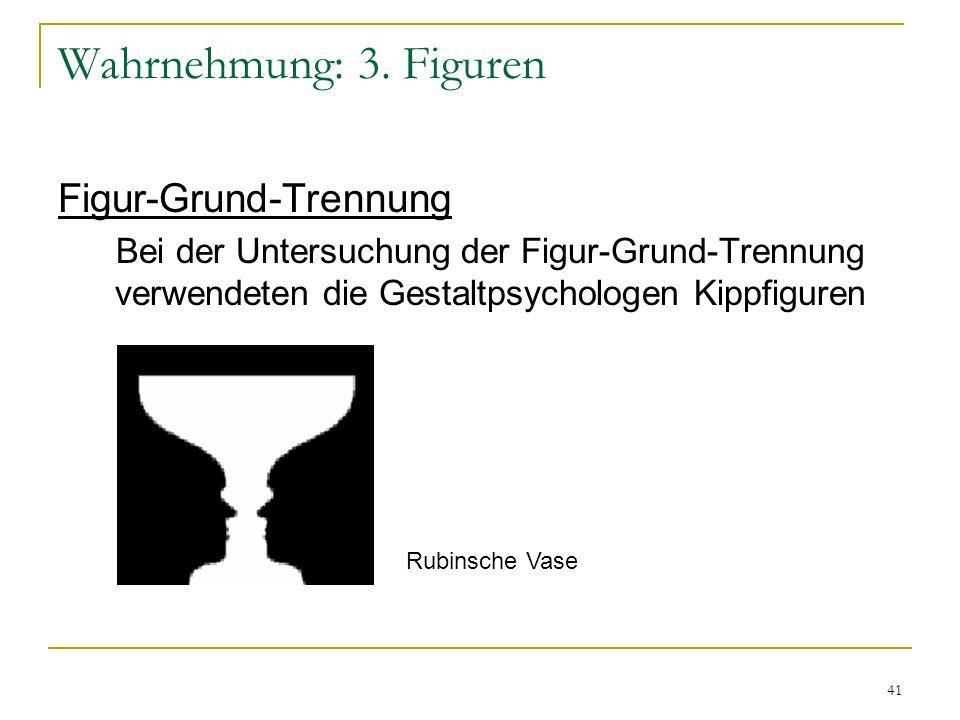 Wahrnehmung: 3. Figuren Figur-Grund-Trennung