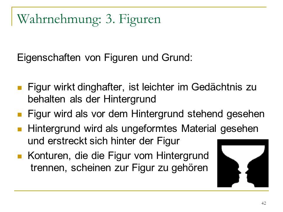 Wahrnehmung: 3. Figuren Eigenschaften von Figuren und Grund: