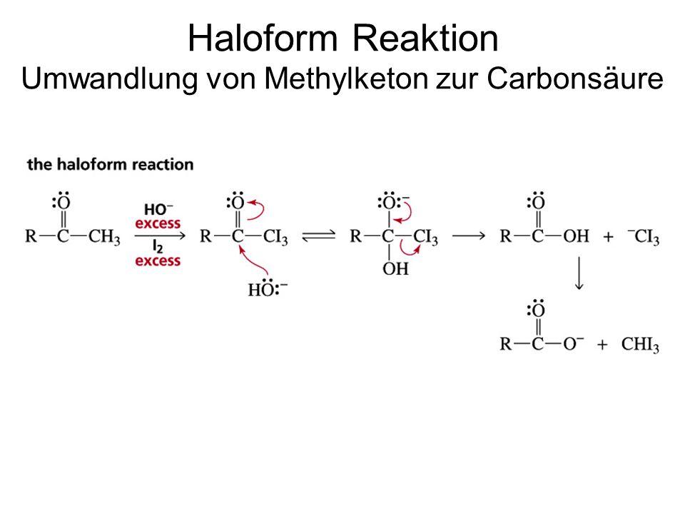 Haloform Reaktion Umwandlung von Methylketon zur Carbonsäure