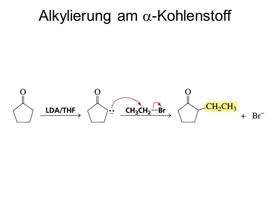 Alkylierung am a-Kohlenstoff
