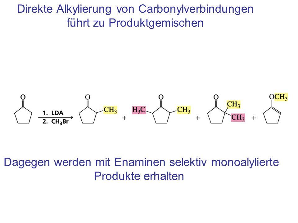 Direkte Alkylierung von Carbonylverbindungen führt zu Produktgemischen