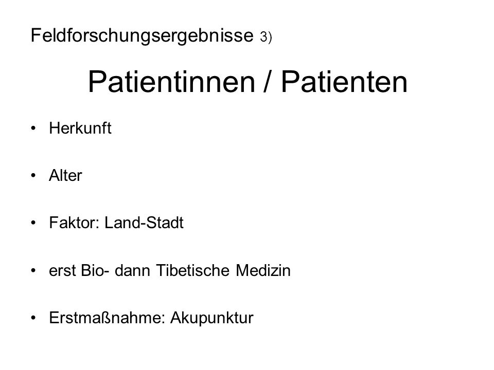 Feldforschungsergebnisse 3) Patientinnen / Patienten
