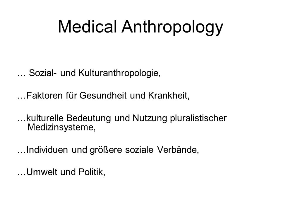 Medical Anthropology … Sozial- und Kulturanthropologie,