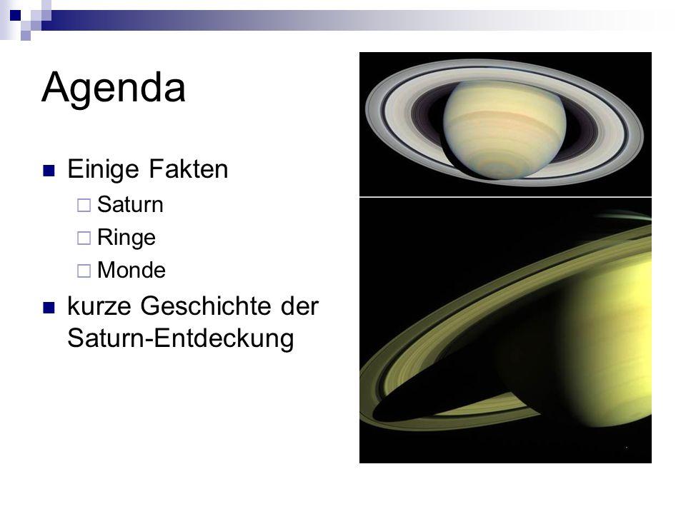 Agenda Einige Fakten kurze Geschichte der Saturn-Entdeckung Saturn