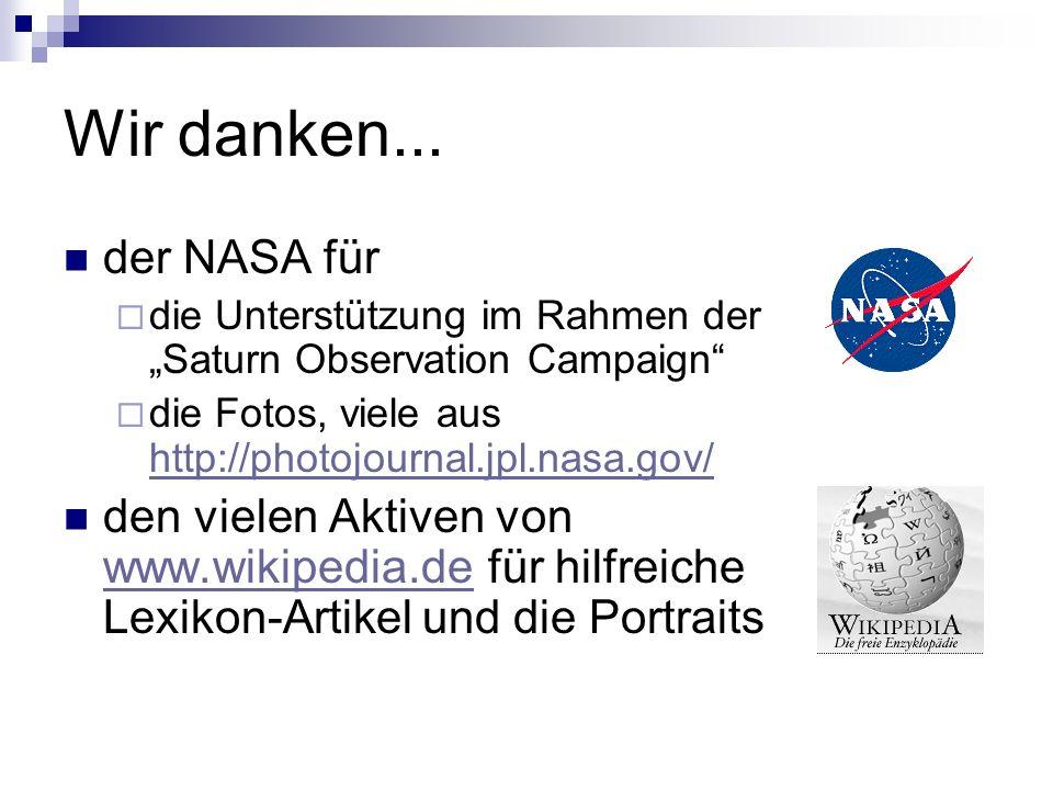 """Wir danken... der NASA für. die Unterstützung im Rahmen der """"Saturn Observation Campaign die Fotos, viele aus http://photojournal.jpl.nasa.gov/"""
