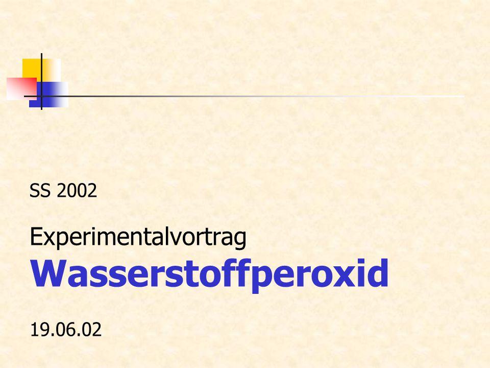 SS 2002 Experimentalvortrag Wasserstoffperoxid 19.06.02