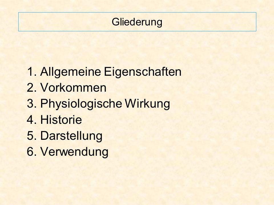 1. Allgemeine Eigenschaften 2. Vorkommen 3. Physiologische Wirkung