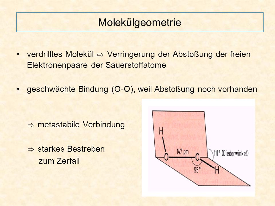 Molekülgeometrie verdrilltes Molekül ⇨ Verringerung der Abstoßung der freien Elektronenpaare der Sauerstoffatome.