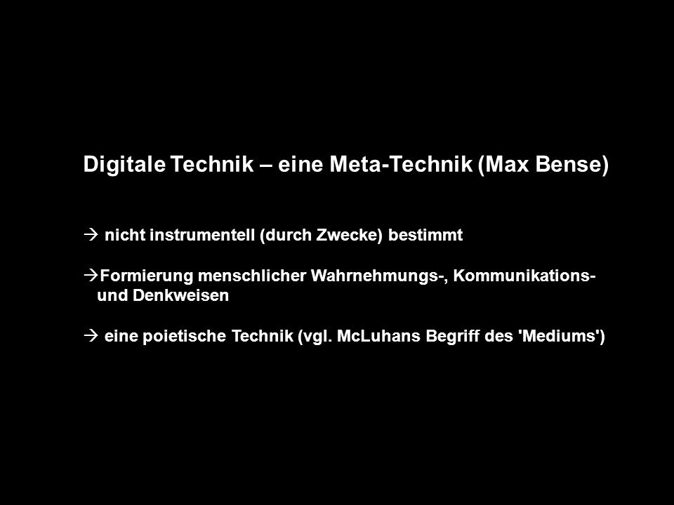 Digitale Technik – eine Meta-Technik (Max Bense)‏