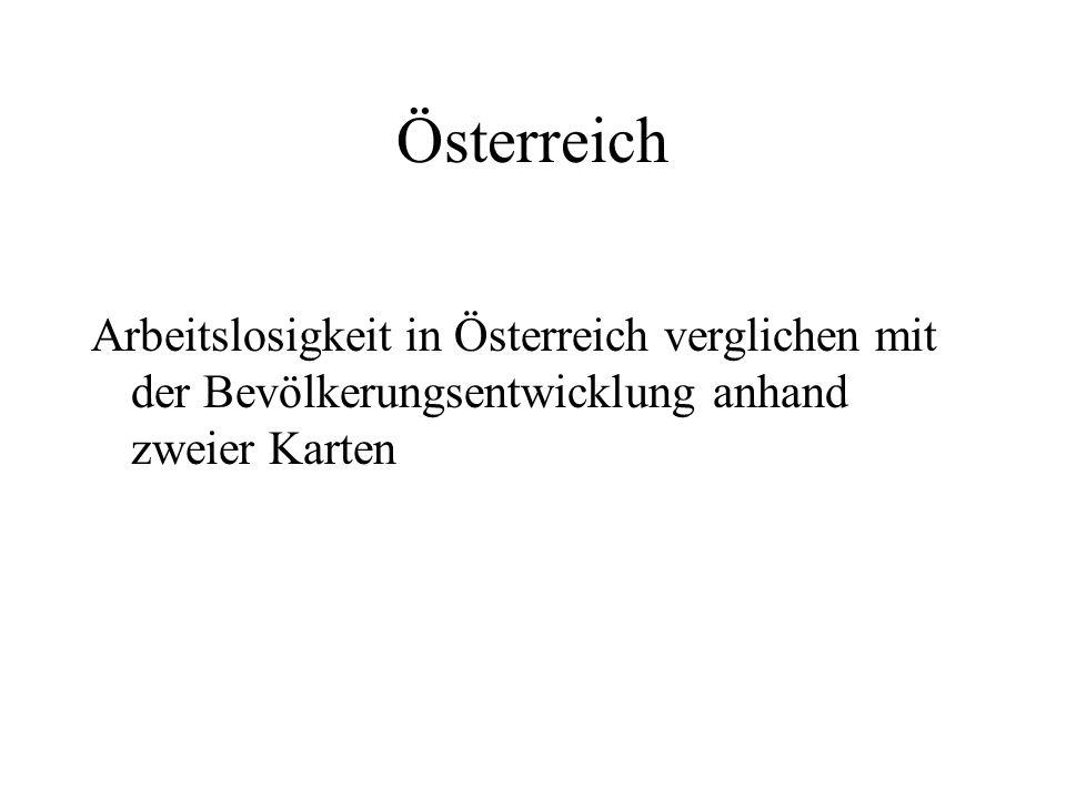 Österreich Arbeitslosigkeit in Österreich verglichen mit der Bevölkerungsentwicklung anhand zweier Karten.