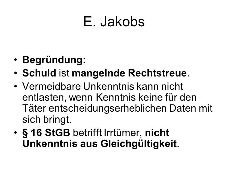 E. Jakobs Begründung: Schuld ist mangelnde Rechtstreue.