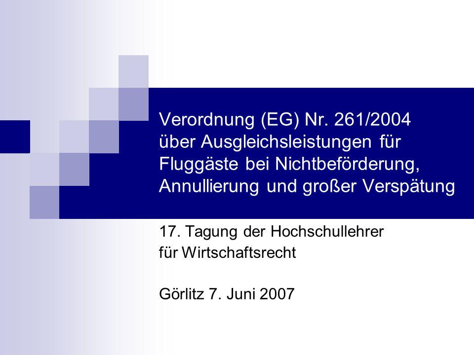 Verordnung (EG) Nr. 261/2004 über Ausgleichsleistungen für Fluggäste bei Nichtbeförderung, Annullierung und großer Verspätung