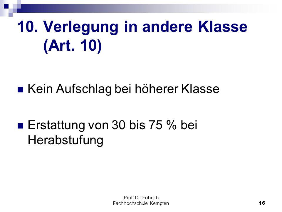 10. Verlegung in andere Klasse (Art. 10)