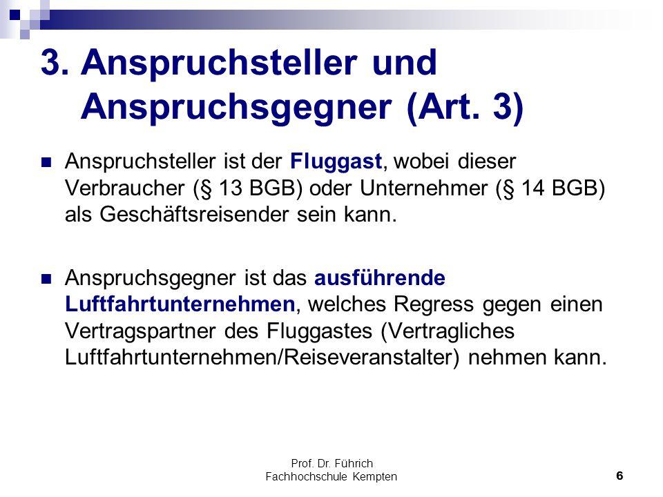 3. Anspruchsteller und Anspruchsgegner (Art. 3)