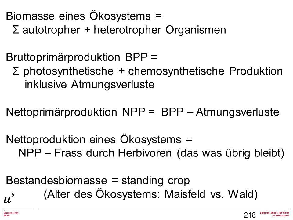 Biomasse eines Ökosystems = Σ autotropher + heterotropher Organismen
