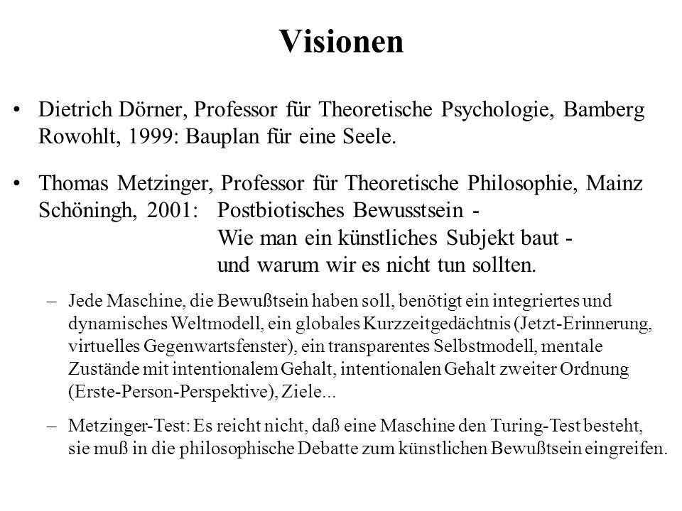 Visionen Dietrich Dörner, Professor für Theoretische Psychologie, Bamberg Rowohlt, 1999: Bauplan für eine Seele.