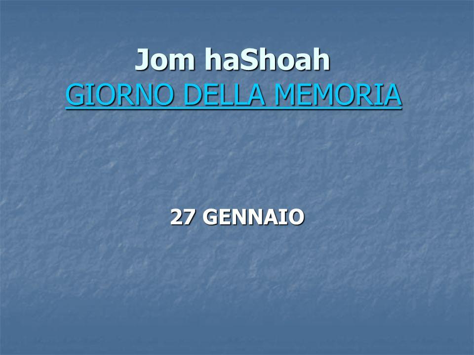 Jom haShoah GIORNO DELLA MEMORIA