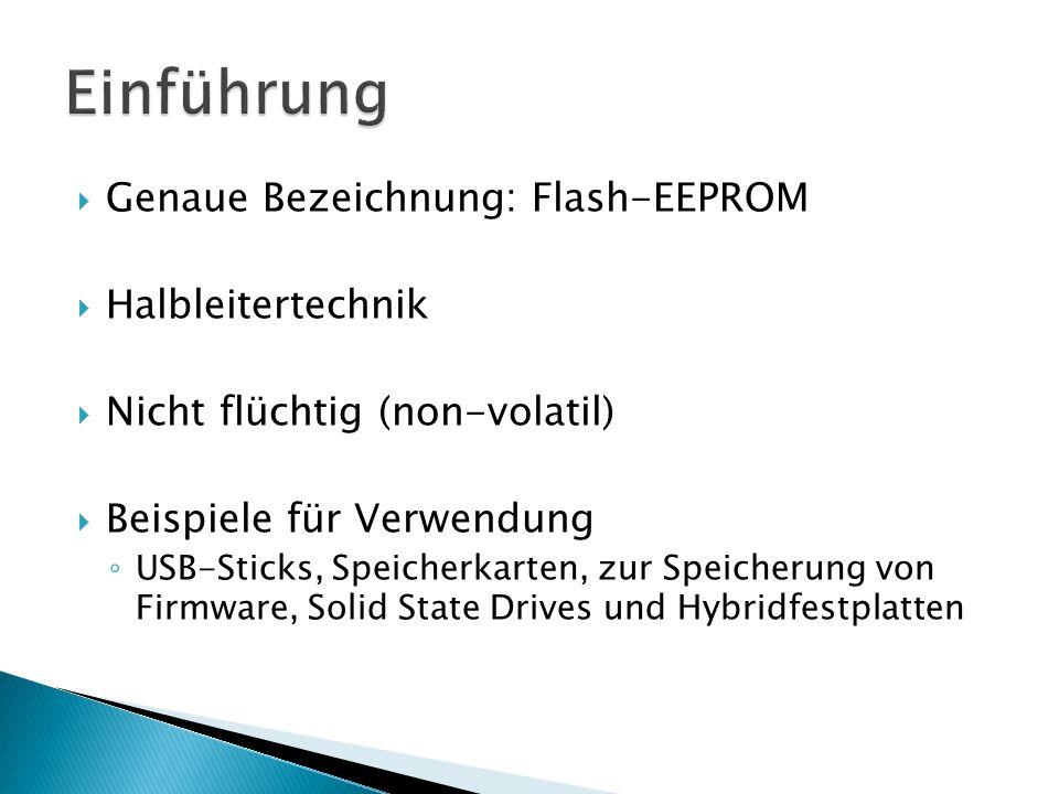 Einführung Genaue Bezeichnung: Flash-EEPROM Halbleitertechnik