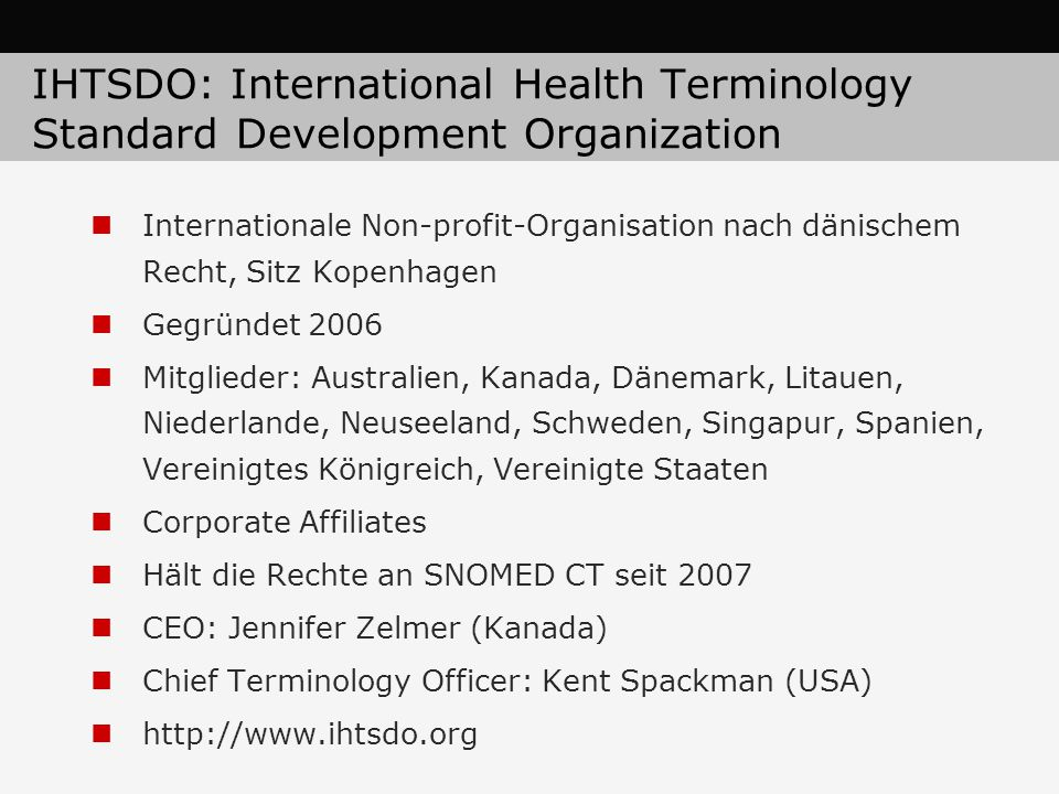 IHTSDO: International Health Terminology Standard Development Organization
