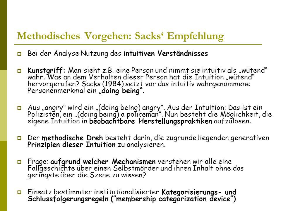 Methodisches Vorgehen: Sacks' Empfehlung