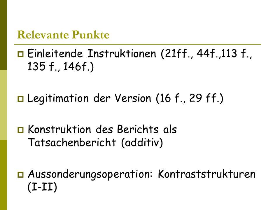 Relevante Punkte Einleitende Instruktionen (21ff., 44f.,113 f., 135 f., 146f.) Legitimation der Version (16 f., 29 ff.)