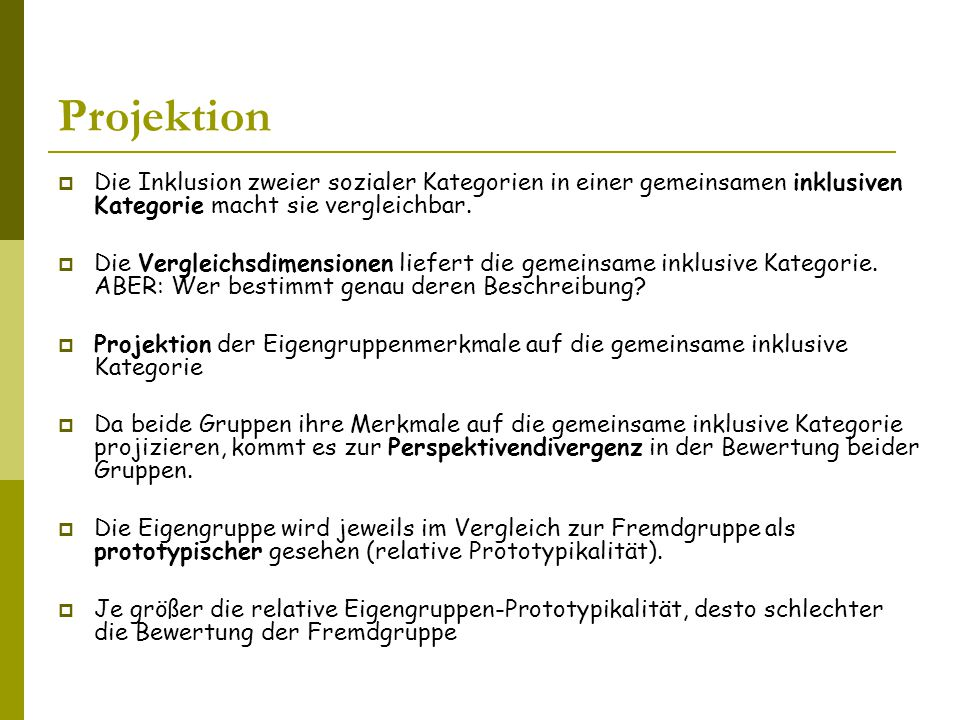 Projektion Die Inklusion zweier sozialer Kategorien in einer gemeinsamen inklusiven Kategorie macht sie vergleichbar.