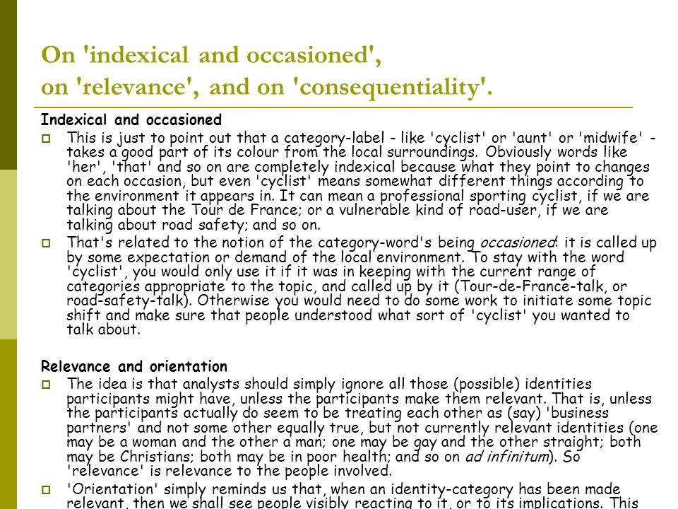 On indexical and occasioned , on relevance , and on consequentiality .