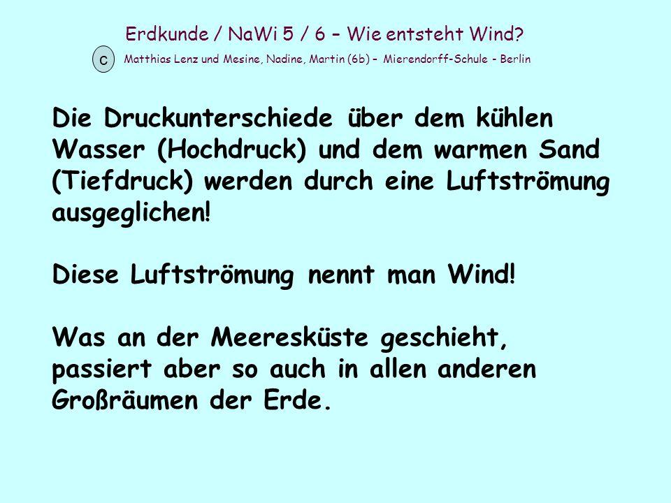 Diese Luftströmung nennt man Wind!
