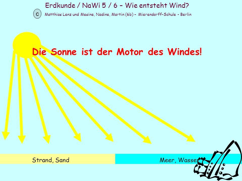 Die Sonne ist der Motor des Windes!