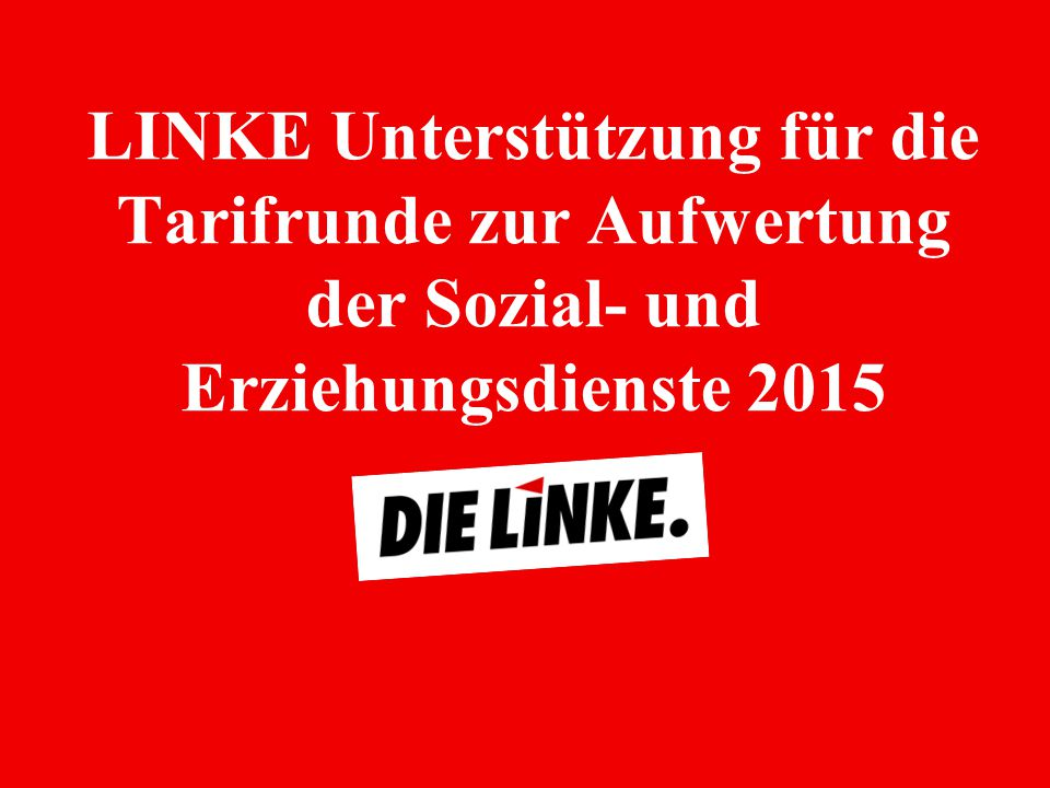 LINKE Unterstützung für die Tarifrunde zur Aufwertung der Sozial- und Erziehungsdienste 2015
