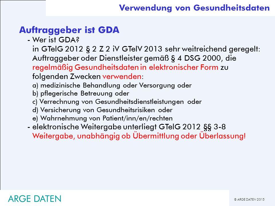 Auftraggeber ist GDA ARGE DATEN Verwendung von Gesundheitsdaten