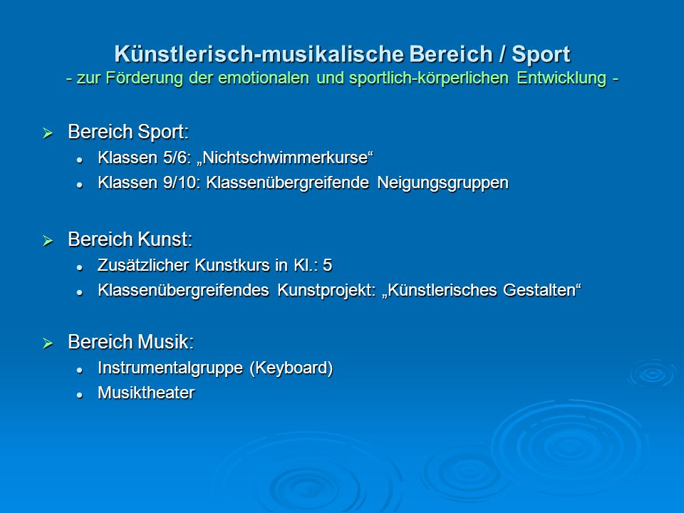 Künstlerisch-musikalische Bereich / Sport - zur Förderung der emotionalen und sportlich-körperlichen Entwicklung -