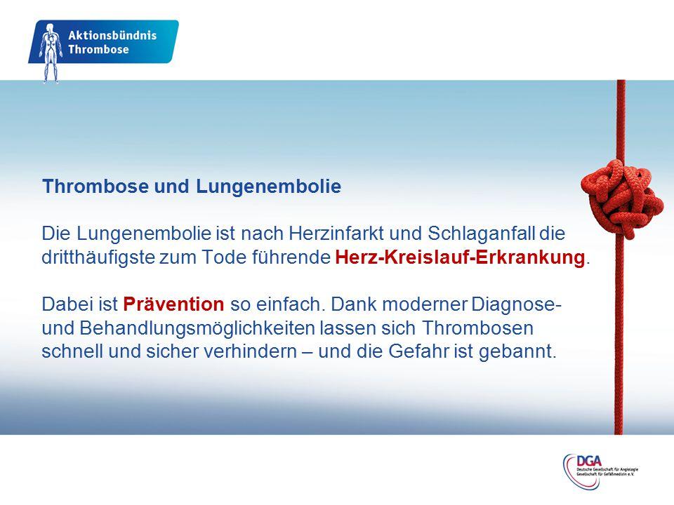Thrombose und Lungenembolie Die Lungenembolie ist nach Herzinfarkt und Schlaganfall die dritthäufigste zum Tode führende Herz-Kreislauf-Erkrankung.