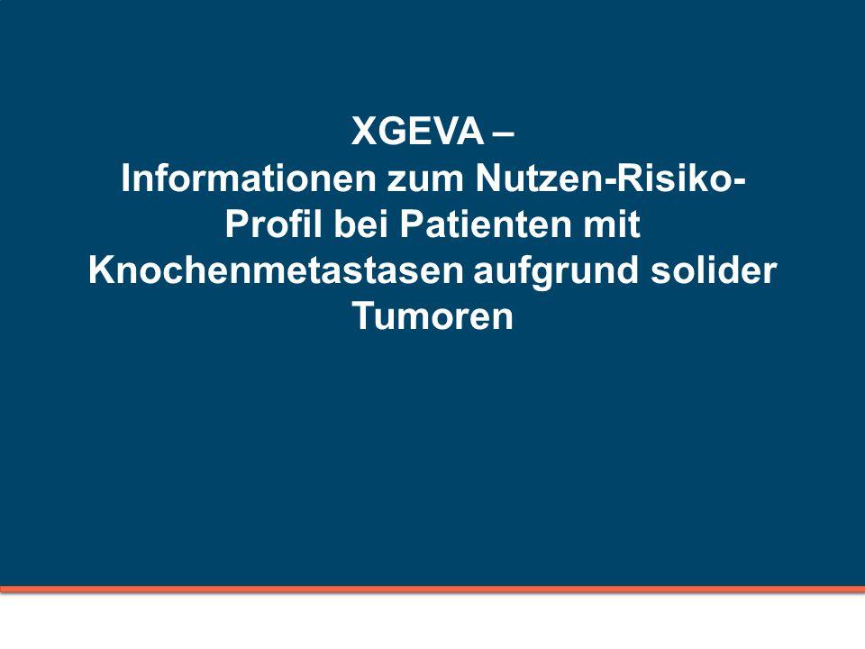 XGEVA – Informationen zum Nutzen-Risiko-Profil bei Patienten mit Knochenmetastasen aufgrund solider Tumoren