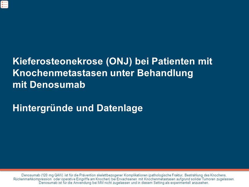 Kieferosteonekrose (ONJ) bei Patienten mit Knochenmetastasen unter Behandlung mit Denosumab Hintergründe und Datenlage