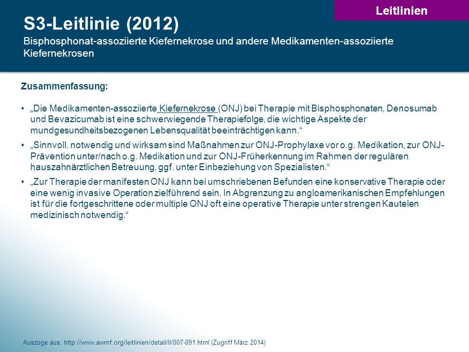 Leitlinien S3-Leitlinie (2012) Bisphosphonat-assoziierte Kiefernekrose und andere Medikamenten-assoziierte Kiefernekrosen.