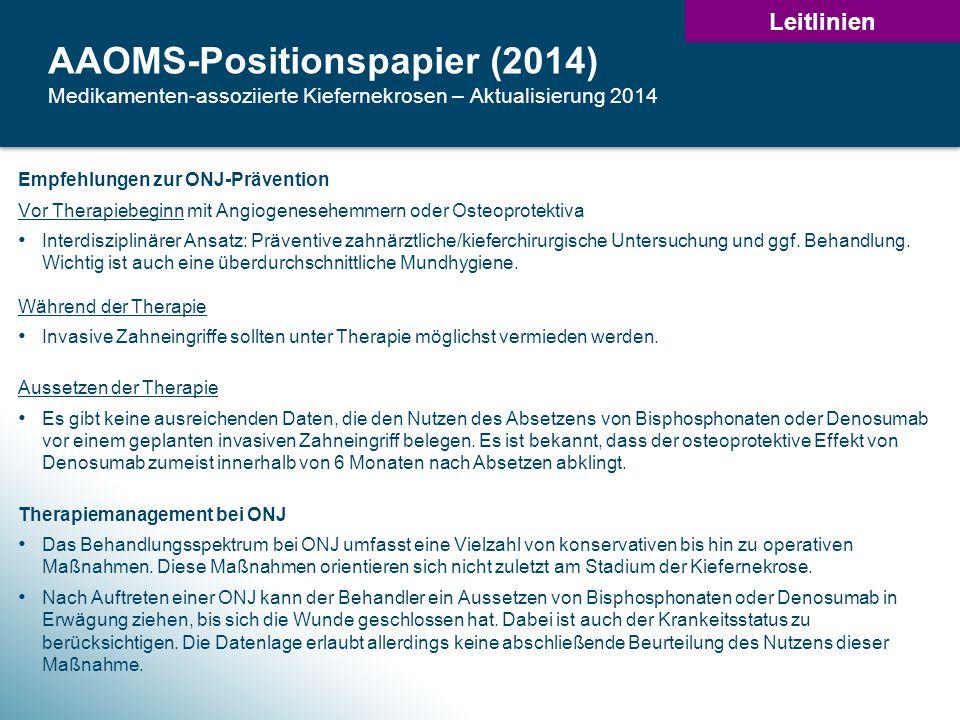 Leitlinien AAOMS-Positionspapier (2014) Medikamenten-assoziierte Kiefernekrosen – Aktualisierung 2014.
