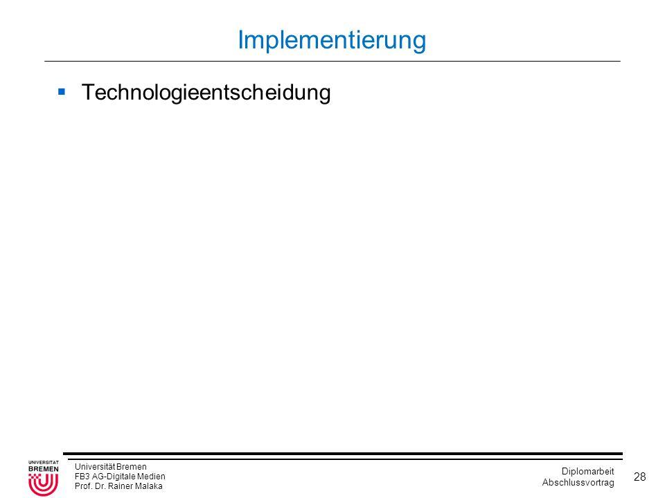 Implementierung Technologieentscheidung