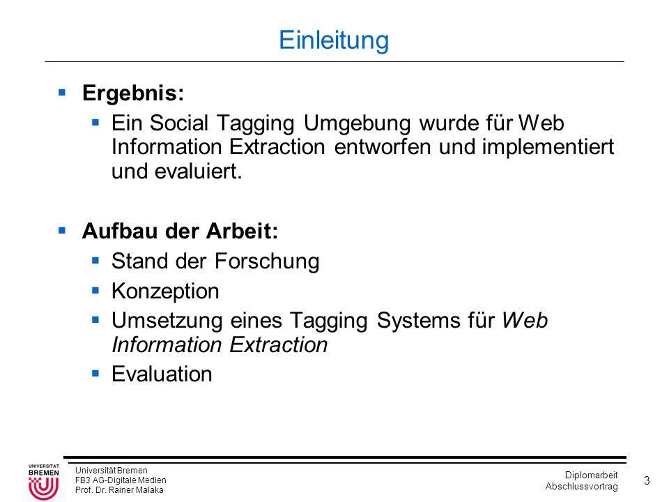Einleitung Ergebnis: Ein Social Tagging Umgebung wurde für Web Information Extraction entworfen und implementiert und evaluiert.