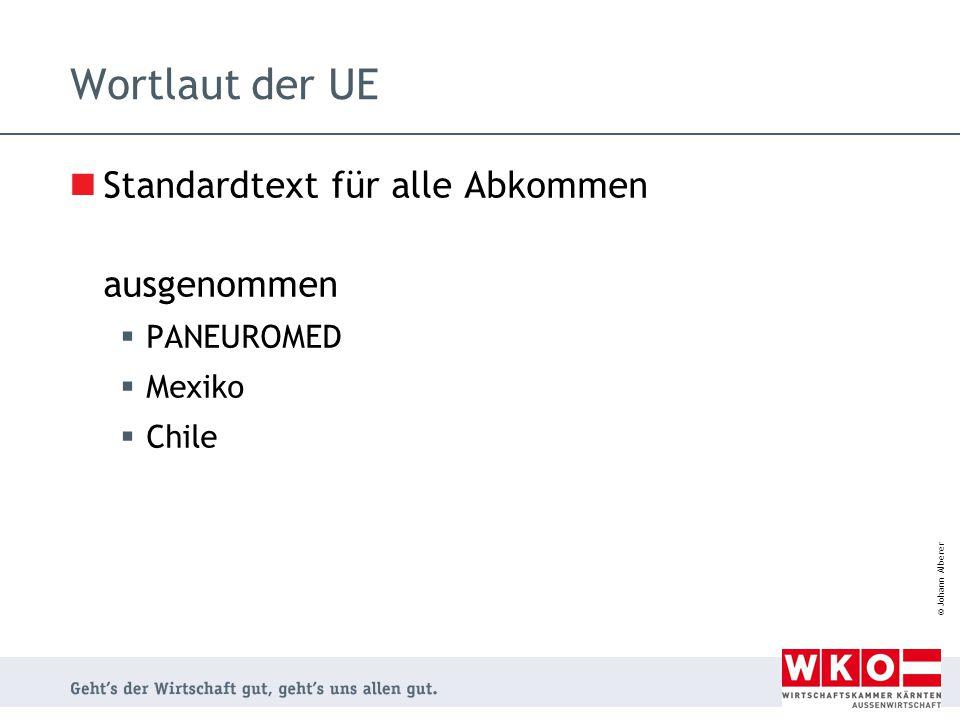 Wortlaut der UE Standardtext für alle Abkommen ausgenommen PANEUROMED